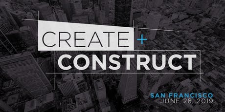 CREATE+CONSTRUCT San Francisco 2019 tickets