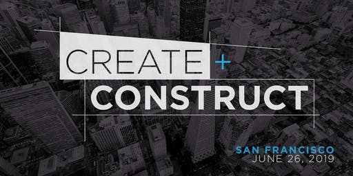 CREATE+CONSTRUCT San Francisco 2019