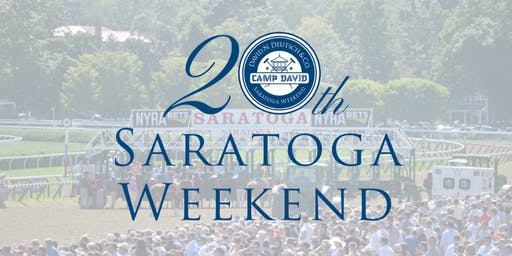 "THE SARATOGA WEEKEND (""Camp David"") 20th Anniversary"