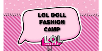 LOL Doll Fashion Camp June 24th-28th (Norcross)