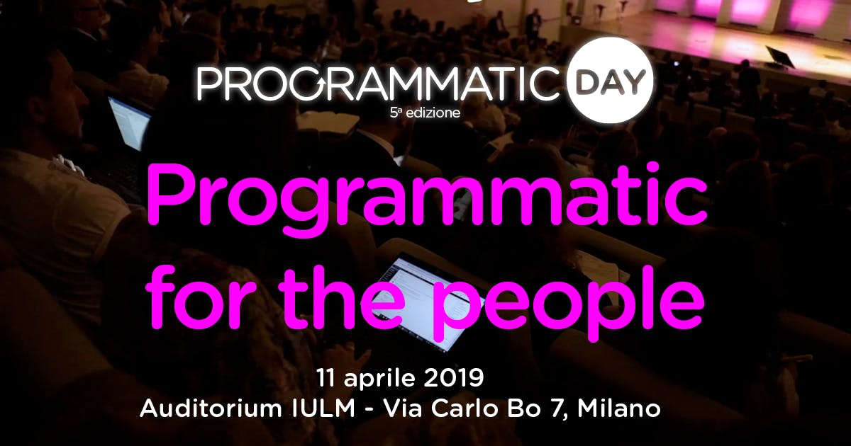 PROGRAMMATIC DAY 2019 - `Programmatic for the people`