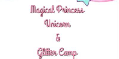 Magical Princess, Unicorn, and Glitter Camp July 8th-12th (Norcross)