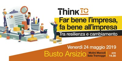 "Think To - ""Far bene l'impresa fa bene all'impresa: tra resilienza e cambiamento"""