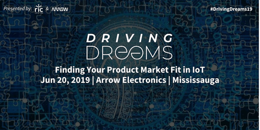 Driving Dreams 2019: Finding Product Market Fit in IoT