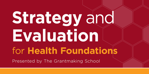 Strategy and Evaluation for Health Foundations