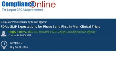 FDA's GMP Expectations for Phase I and First-in-Man Clinical Trials (COM)