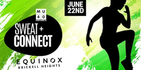 Sweat+Connect | Equinox Brickell Heights | June 22nd tickets