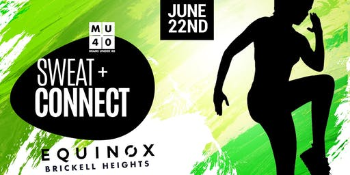 Sweat+Connect | Equinox Brickell Heights | June 22nd