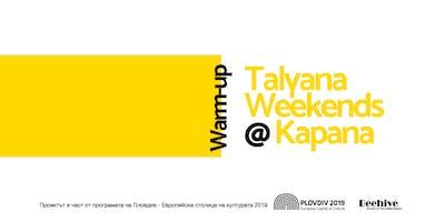 Warm up Talyana Weekends в Капана