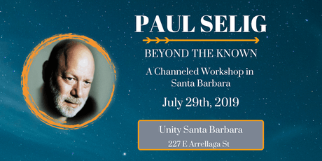 Paul Selig: Beyond the Known - A Channeled Workshop in Santa Barbara tickets