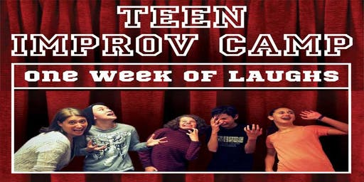 Improv Camp for Teens Aug. 19 - Aug. 23
