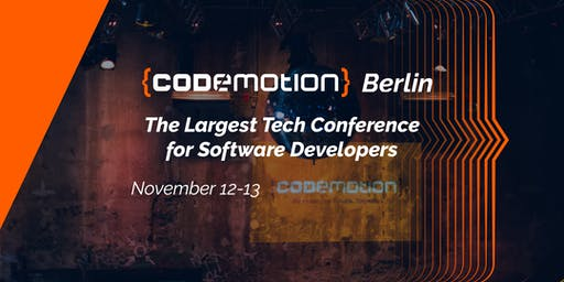 Codemotion Berlin 2019 Tech Conference (November 12-13)