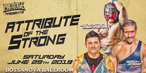 Prestige Wrestling presents:  Attribute of the Strong