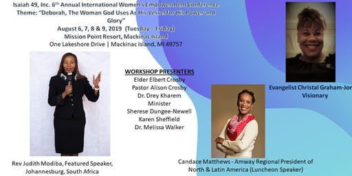 """ISAIAH 49, INC. INTERNATIONAL WOMEN'S EMPOWERMENT CONFERENCE (4 Days, 3 Nights) - Theme: """"Deborah, The Woman God Uses As His Vessel for His Power and Glory"""""""