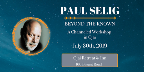 Paul Selig: Beyond the Known - A Channeled Evening Workshop in Ojai, CA tickets