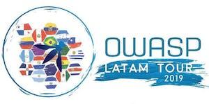 OWASP LATAM TOUR 2019 QUITO - ECUADOR