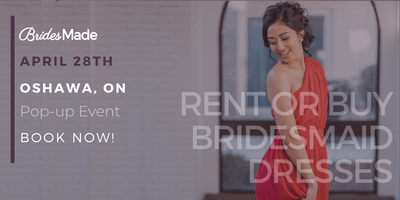 BridesMade Pop-Up Dress Fitting Event - OSHAWA, ON - April 28, 2019