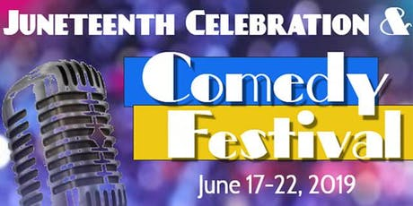 1ST ANNUAL JUNETEENTH CELEBRATION & COMEDY FESTIVAL tickets