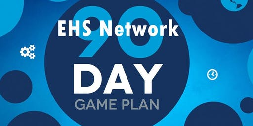 EHS 90 Day Plan