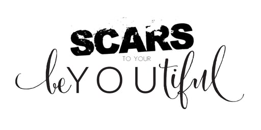 Scars to your BeYOUtiful