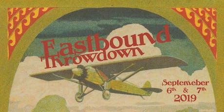Eastbound Throwdown 2019 tickets