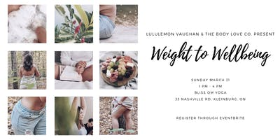 lululemon vaughan x the body love co. present Weight to Wellness