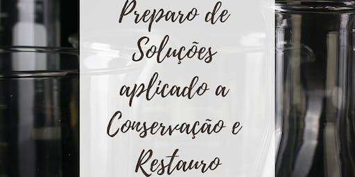 Curso de Preparo de Soluções Aplicado a Conservação e Restauro