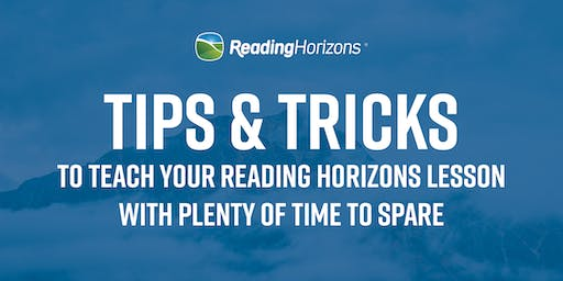 Tips & Tricks - Reading Horizons Workshop Hosted by Majestic Elementary