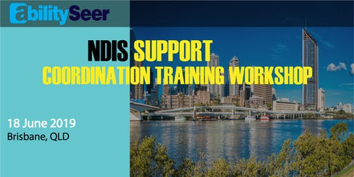 Brisbane - NDIS Support Coordination Training Workshop - 18 June 2019, Brisbane
