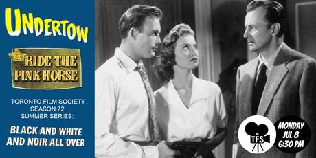 TFS Summer Series Double-Bill: Undertow & Ride the Pink Horse tickets