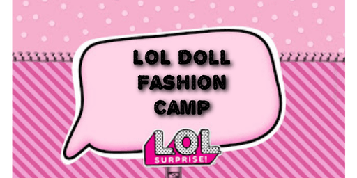 LOL Doll Fashion Camp July 22nd-26th (Norcross)
