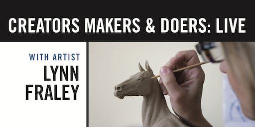 Creators, Makers, & Doers: Live feat. Lynn Fraley