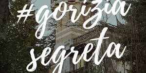 #goriziasegreta