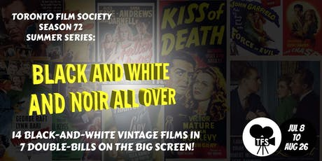 TFS-SUMMER SERIES: BLACK AND WHITE AND NOIR ALL OVER - 14 Films / 7 Mondays tickets