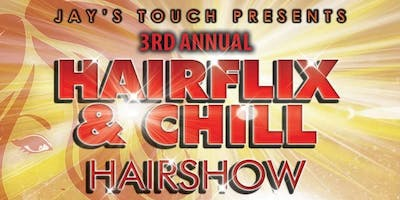 HAIRFLIX AND CHILL HAIRSHOW 3RD ANNUAL