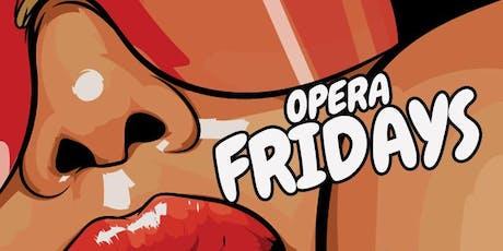 Opera Friday's tickets