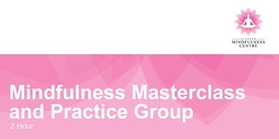 MINDFULNESS MASTER CLASS AND PRACTICE GROUP FRIDAY 03/05/2019