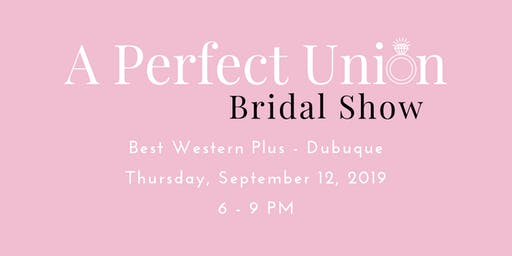 A Perfect Union Bridal Show