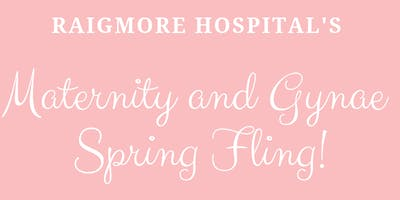 Raigmore Hospital's Maternity and Gynae Spring Fling!