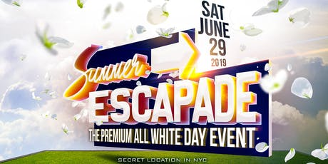 SUMMER ESCAPADE - THE PREMIUM ALL WHITE DAY EVENT tickets