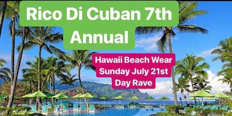 Rico Di Cuban Hawaii Beachwear Day Rave tickets