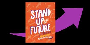 Book Launch: 'Stand Up For The Future!' featuring slam...