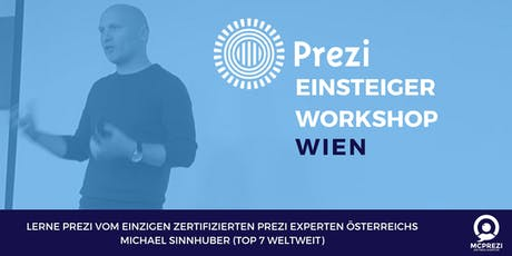 PREZI Workshop für Einsteiger - WIEN - Prezi Experte Michael Sinnhuber Tickets