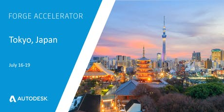 Autodesk Forge Accelerator - Tokyo July 16 - 19 tickets