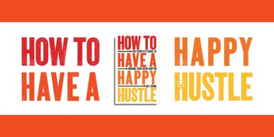 Happy hustle: how to make your ideas happen