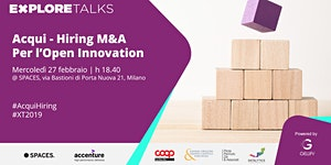 Explore Talks - Acqui-Hiring M&A per l'Open Innovation