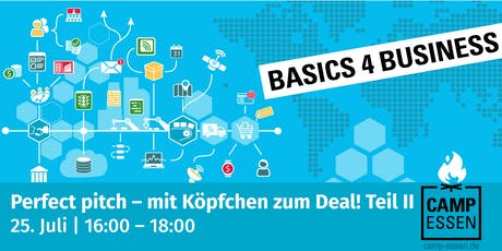 Basics 4 Business: Perfect pitch – mit Köpfchen zum Deal! Teil II Tickets