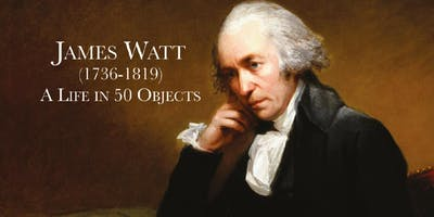 James Watt - The Power to change the world, A life in 50 objects. Book Launch and signing