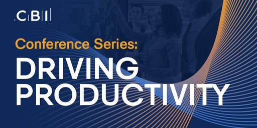 CBI Conference Series: Driving Productivity