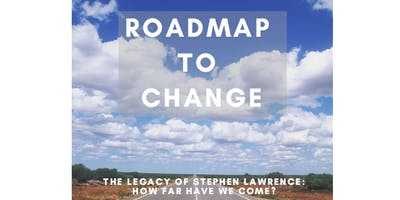 Roadmap to change: The Legacy of Stephen Lawrence - How Far Have We Come?